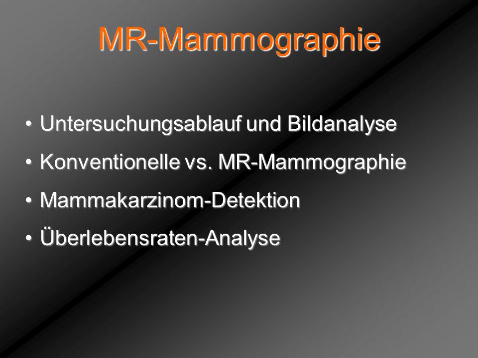 MR-Mammographie Untersuchungsablauf und BildanalyseUntersuchungsablauf und Bildanalyse Konventionelle vs. MR-MammographieKonventionelle vs. MR-Mammogr