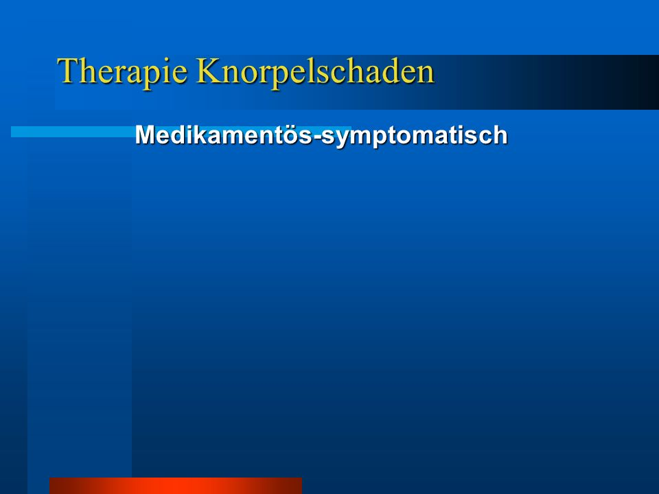 Operative Therapie Knorpelschaden Refixation losgelöster Fragmente (auch O.D.)--- >daher Arthroskopie bei Hämarthros!!.