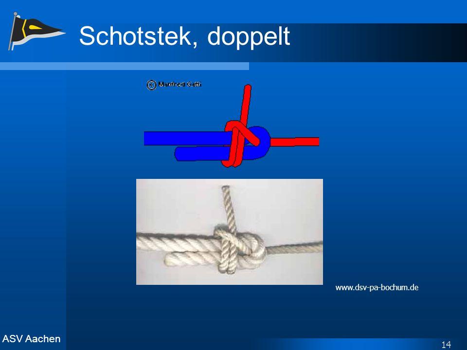 ASV Aachen 14 Schotstek, doppelt www.dsv-pa-bochum.de