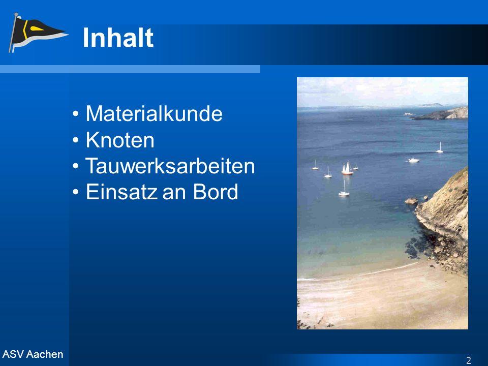 ASV Aachen 2 Inhalt Materialkunde Knoten Tauwerksarbeiten Einsatz an Bord