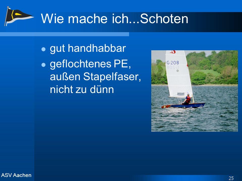 ASV Aachen 25 Wie mache ich...Schoten gut handhabbar geflochtenes PE, außen Stapelfaser, nicht zu dünn