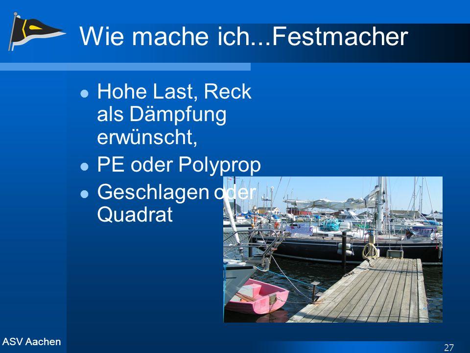 ASV Aachen 27 Wie mache ich...Festmacher Hohe Last, Reck als Dämpfung erwünscht, PE oder Polyprop Geschlagen oder Quadrat