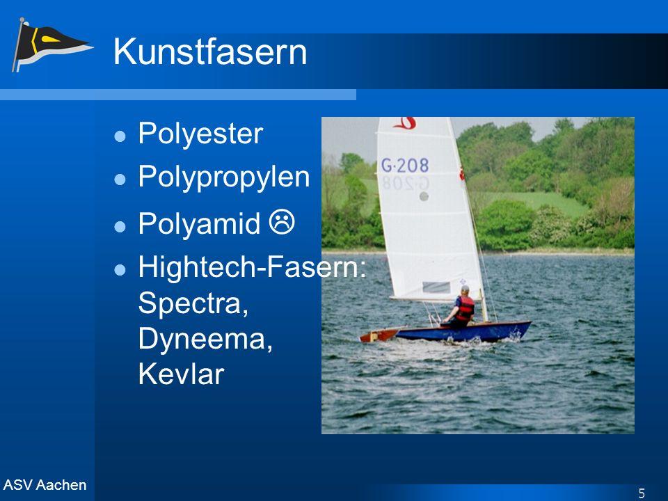 ASV Aachen 5 Kunstfasern Polyester Polypropylen Polyamid Hightech-Fasern: Spectra, Dyneema, Kevlar