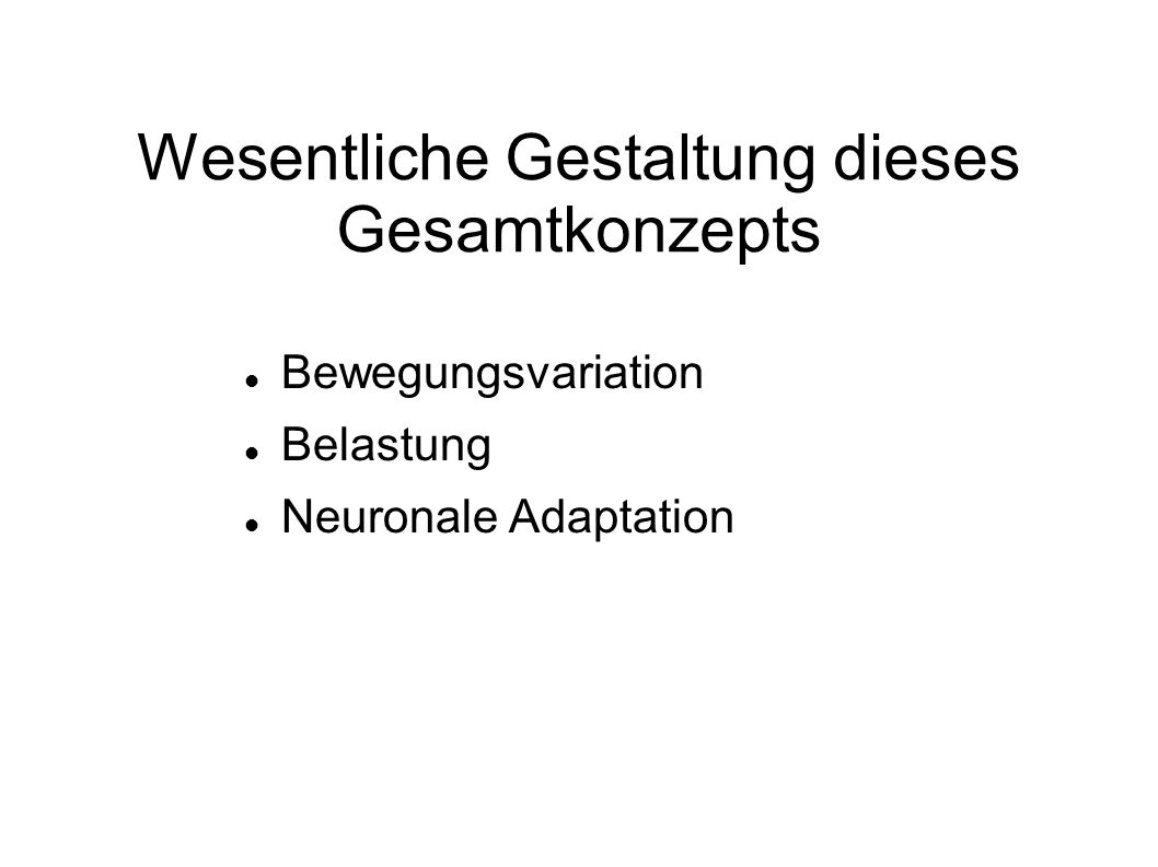 Spezielle Trainingsmethode Zuerst Training: Späte Aktivierungsphase Hohe und höchste Spannungen (Exzentrik bzw.