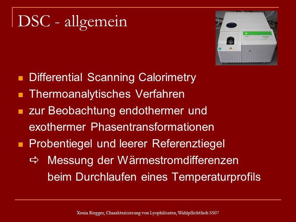 Xenia Riegger, Charakterisierung von Lyophilisaten, Wahlpflichtfach SS07 DSC - allgemein Differential Scanning Calorimetry Thermoanalytisches Verfahre