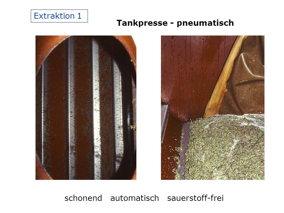 Extraktion 1 Tankpresse - pneumatisch schonend automatisch sauerstoff-frei