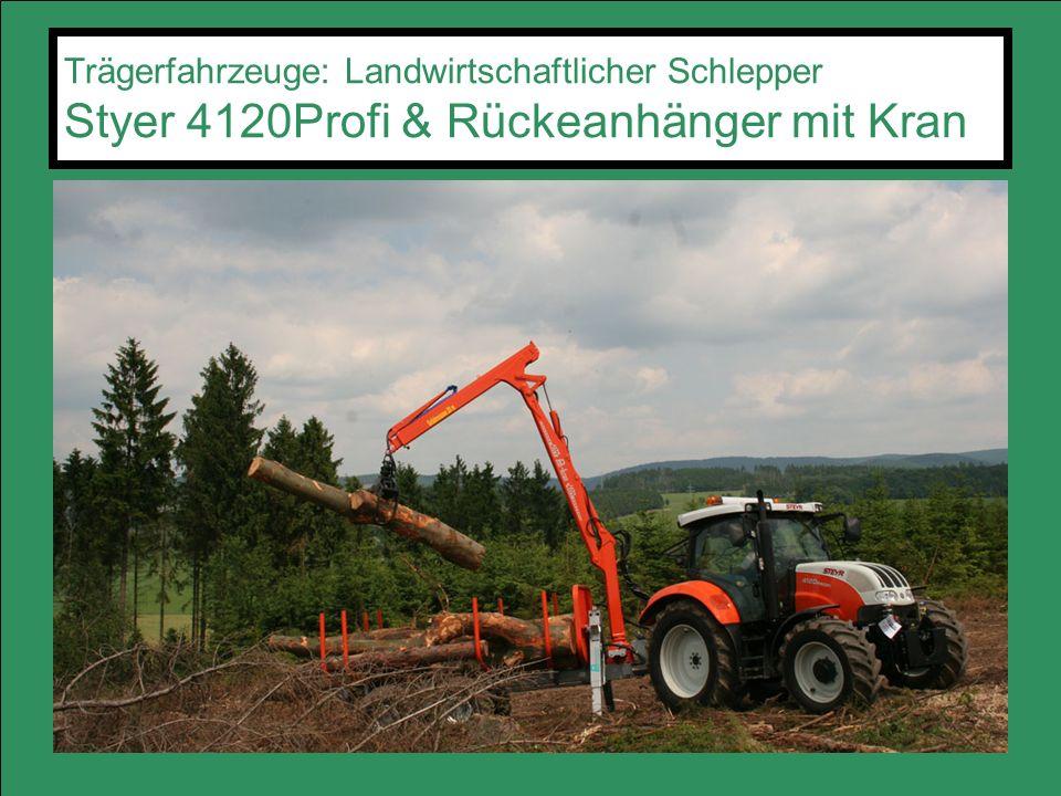 Trägerfahrzeuge: Landwirtschaftlicher Schlepper Styer 4120Profi & Rückeanhänger mit Kran