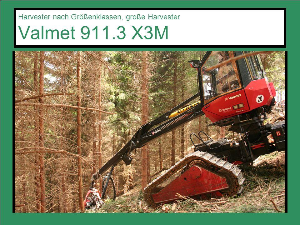 Harvester nach Größenklassen, große Harvester Valmet 911.3 X3M