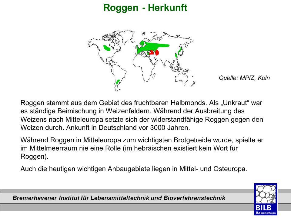 Bremerhavener Institut für Lebensmitteltechnik und Bioverfahrenstechnik Dateinamen Roggen - Herkunft