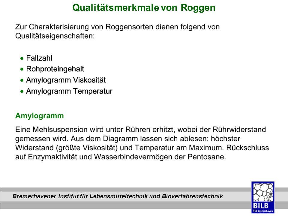 Bremerhavener Institut für Lebensmitteltechnik und Bioverfahrenstechnik Dateinamen Qualitätsmerkmale von Roggen