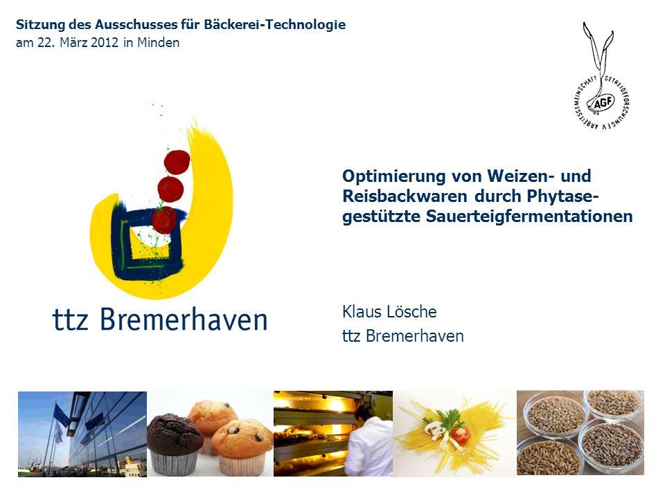 Bäckerei- und Getreidetechnologie Sitzung des Ausschusses für Bäckerei-Technologie am 22. März 2012 in Minden Optimierung von Weizen- und Reisbackware