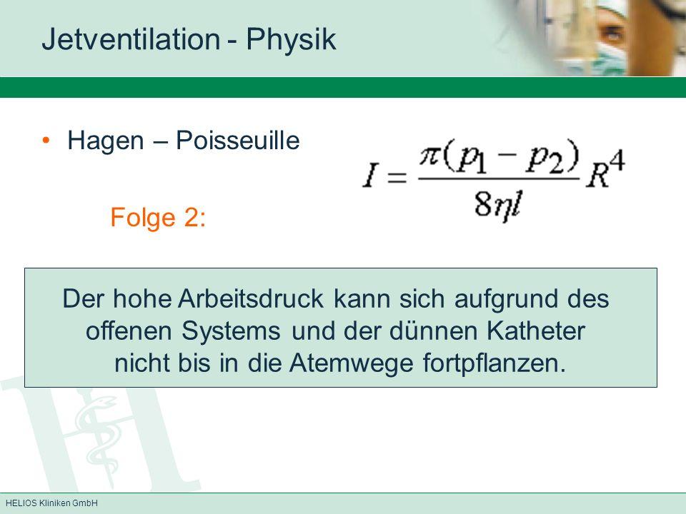 HELIOS Kliniken GmbH Narkose zur Jetventilation Ausleitung der Narkose (empfohlenes Vorgehen) AD:0,6bar AF:300/min FiO 2 :1,0 ID:40%