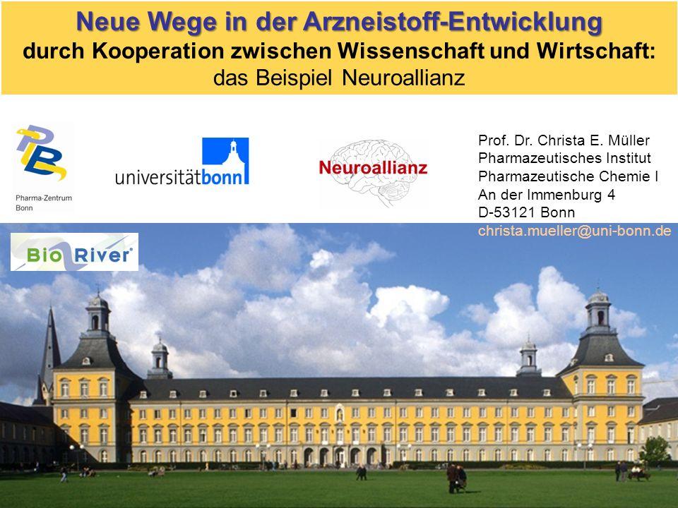 Neue Wege in der Arzneistoff-Entwicklung durch Kooperation zwischen Wissenschaft und Wirtschaft: das Beispiel Neuroallianz Prof. Dr. Christa E. Müller