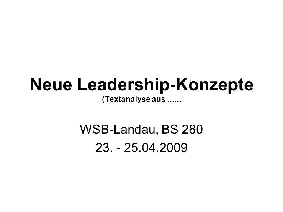 Neue Leadership-Konzepte (Textanalyse aus...... WSB-Landau, BS 280 23. - 25.04.2009