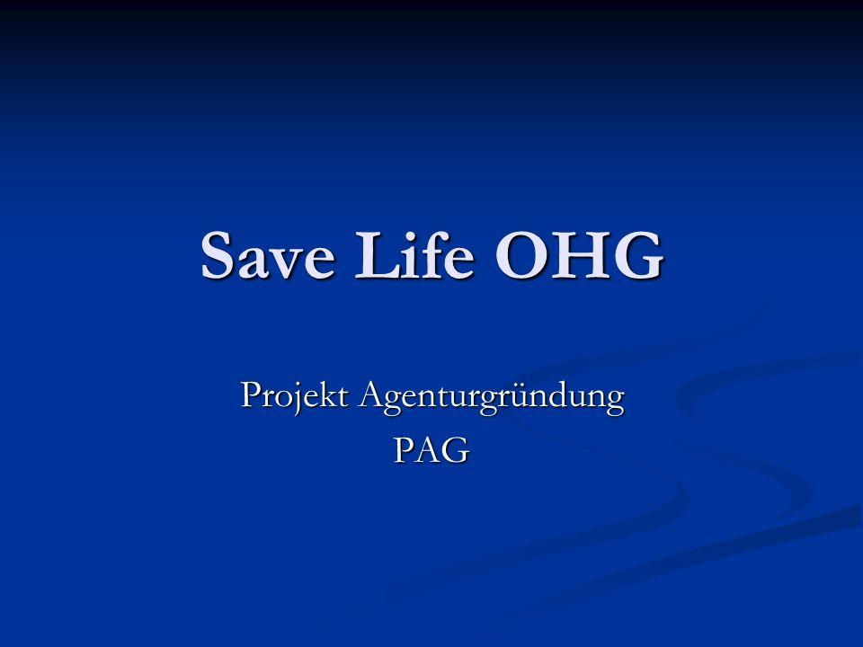 Save Life OHG Projekt Agenturgründung PAG