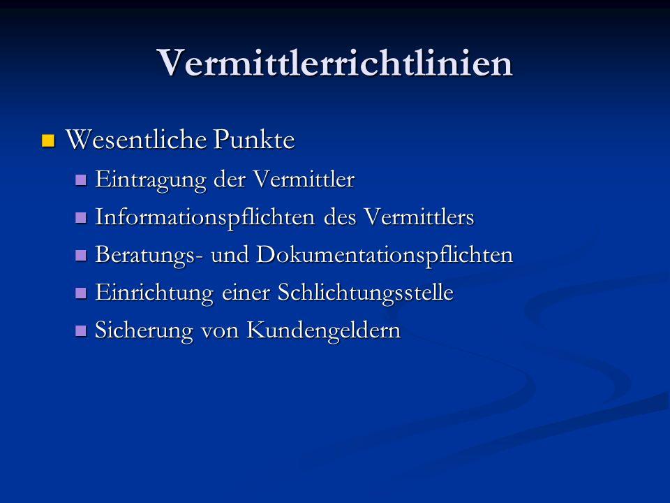Vermittlerrichtlinien Wesentliche Punkte Wesentliche Punkte Eintragung der Vermittler Eintragung der Vermittler Informationspflichten des Vermittlers