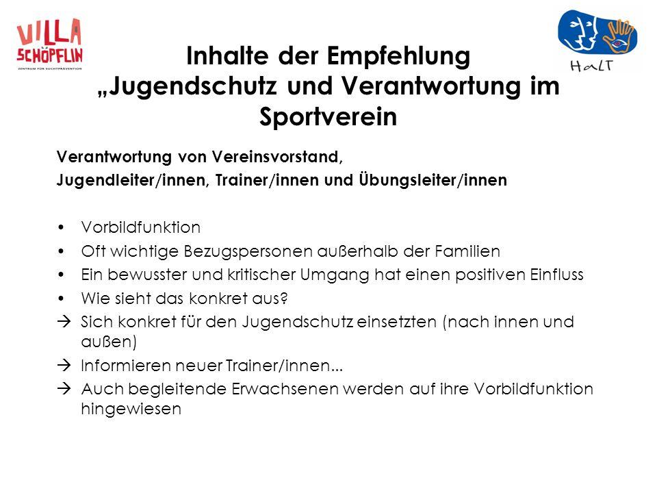 Inhalte der Empfehlung Jugendschutz und Verantwortung im Sportverein Verantwortung von Vereinsvorstand, Jugendleiter/innen, Trainer/innen und Übungsle