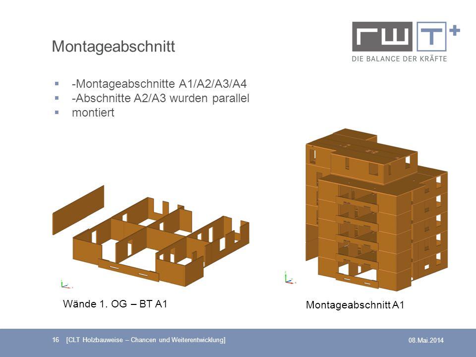16 [CLT Holzbauweise – Chancen und Weiterentwicklung] 08.Mai.2014 Montageabschnitt -Montageabschnitte A1/A2/A3/A4 -Abschnitte A2/A3 wurden parallel mo
