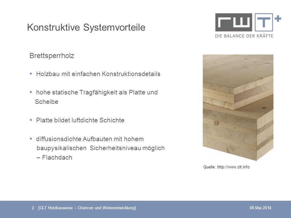 2 [CLT Holzbauweise – Chancen und Weiterentwicklung]08.Mai.2014 Brettsperrholz Holzbau mit einfachen Konstruktionsdetails hohe statische Tragfähigkeit