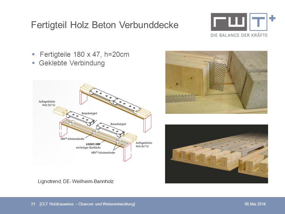 Fertigteil Holz Beton Verbunddecke 21 [CLT Holzbauweise – Chancen und Weiterentwicklung]08.Mai.2014 Lignotrend, DE- Weilheim-Bannholz Fertigteile 180