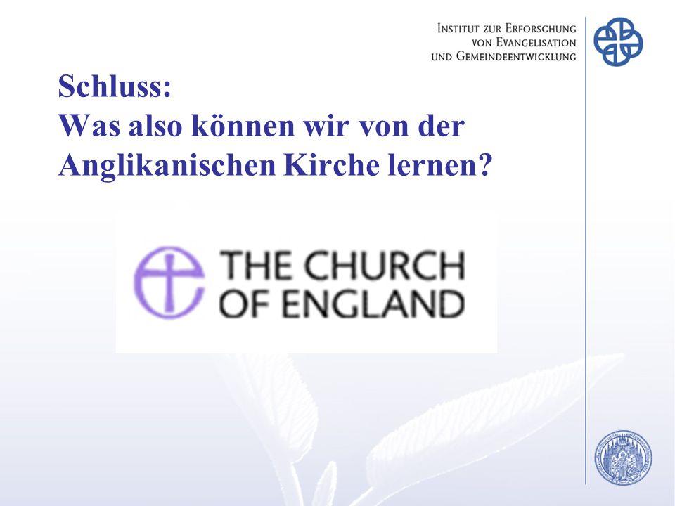Schluss: Was also können wir von der Anglikanischen Kirche lernen?