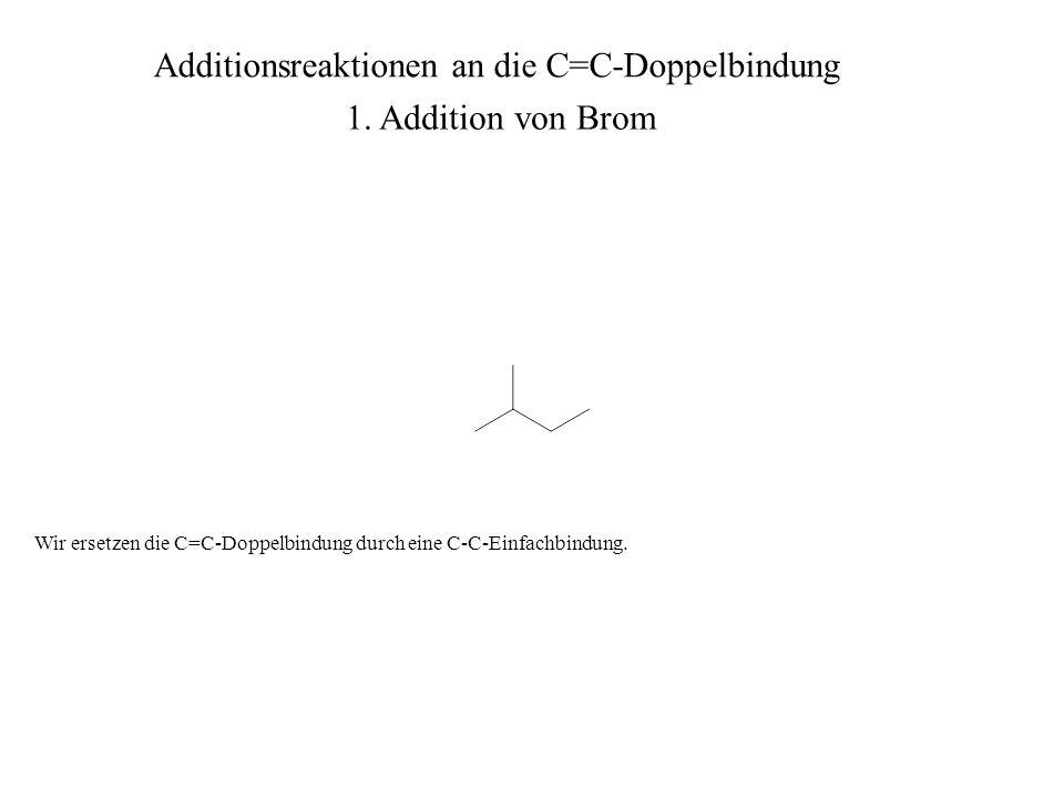 Beide (!) C-Atome der ursprünglichen C=C-Doppelbindung … Additionsreaktionen an die C=C-Doppelbindung 1.