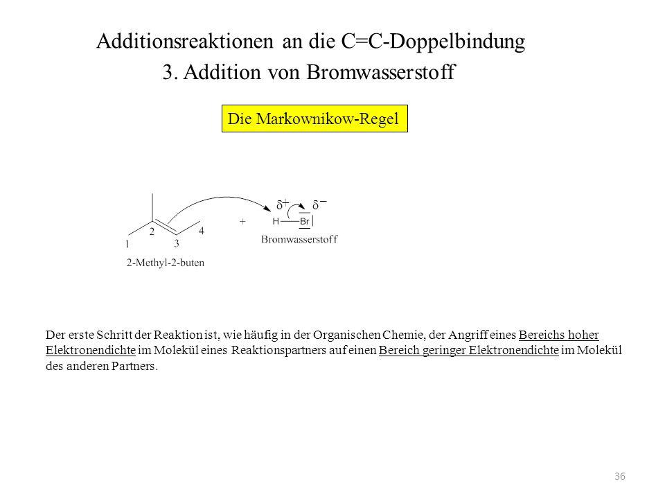 37 + _ EN = 2,2 EN = 2,96 Der Bereich hoher Elektronendichte im Alken sind die beiden π-Elektronen der Doppelbindung.