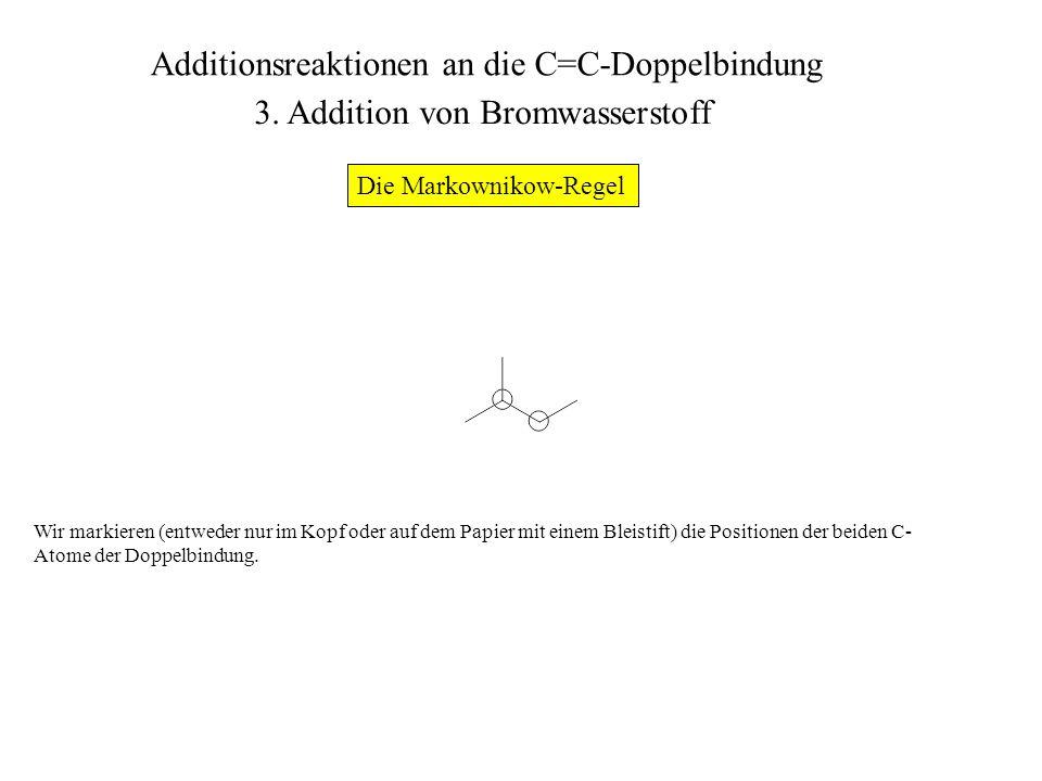 Wir zählen die Bindungen, die von diesen beiden C-Atomen zu Alkylresten ausgehen.