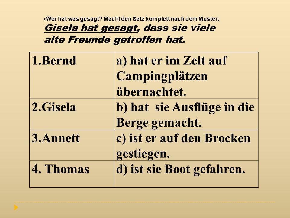 1.Bernda) hat er im Zelt auf Campingplätzen übernachtet.