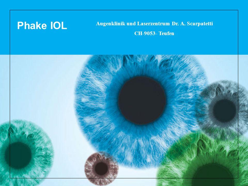 Phake IOL Augenklinik und Laserzentrum Dr. A. Scarpatetti CH-9053- Teufen