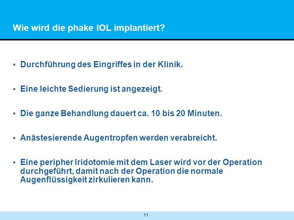 11 Wie wird die phake IOL implantiert.Durchführung des Eingriffes in der Klinik.