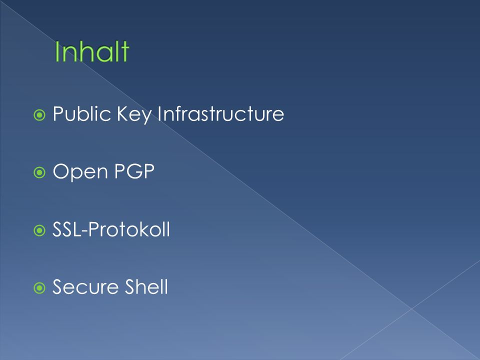 Public Key Infrastructure Open PGP SSL-Protokoll Secure Shell