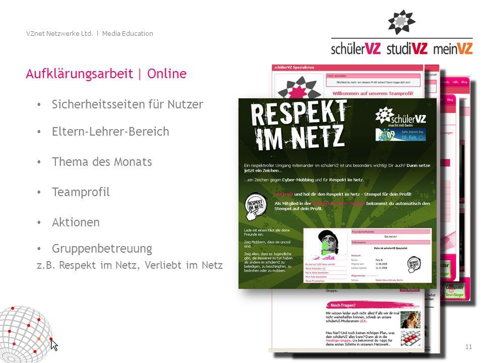 11 VZnet Netzwerke Ltd. l Media Education Aufklärungsarbeit | Online Sicherheitsseiten für Nutzer Eltern-Lehrer-Bereich Thema des Monats Teamprofil Gr