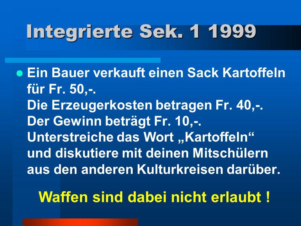 Integrierte Sek. 1 1999 Ein Bauer verkauft einen Sack Kartoffeln für Fr. 50,-. Die Erzeugerkosten betragen Fr. 40,-. Der Gewinn beträgt Fr. 10,-. Unte