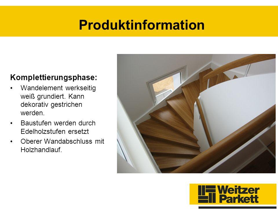 Komplettierungsphase: Wandelement werkseitig weiß grundiert. Kann dekorativ gestrichen werden. Baustufen werden durch Edelholzstufen ersetzt Oberer Wa