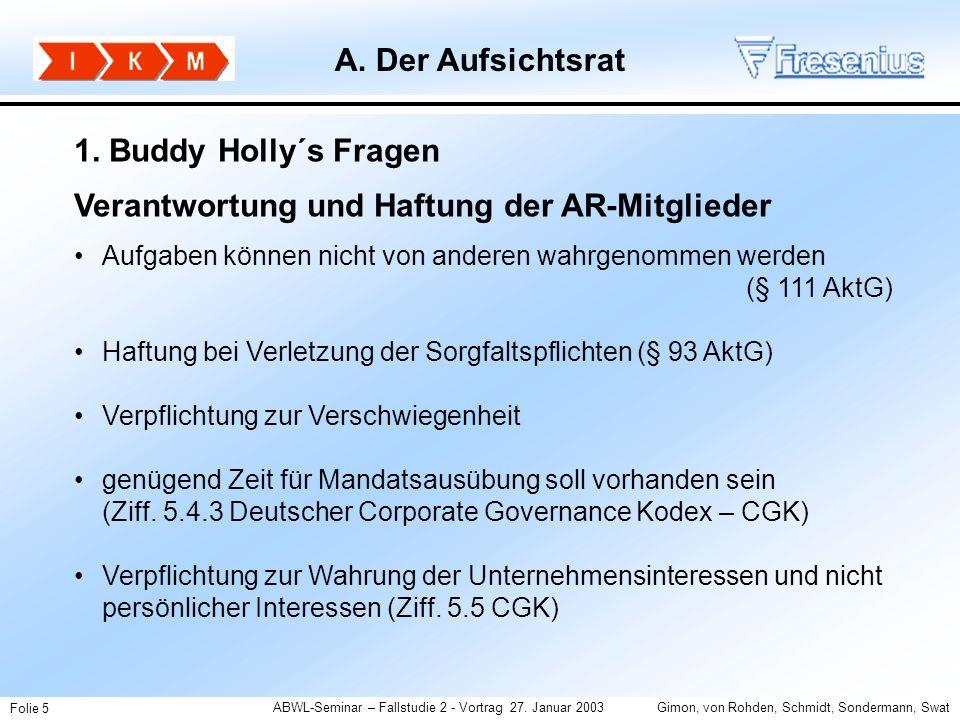 ABWL-Seminar – Fallstudie 2 - Vortrag 27. Januar 2003Gimon, von Rohden, Schmidt, Sondermann, Swat Folie 5 1. Buddy Holly´s Fragen Verantwortung und Ha