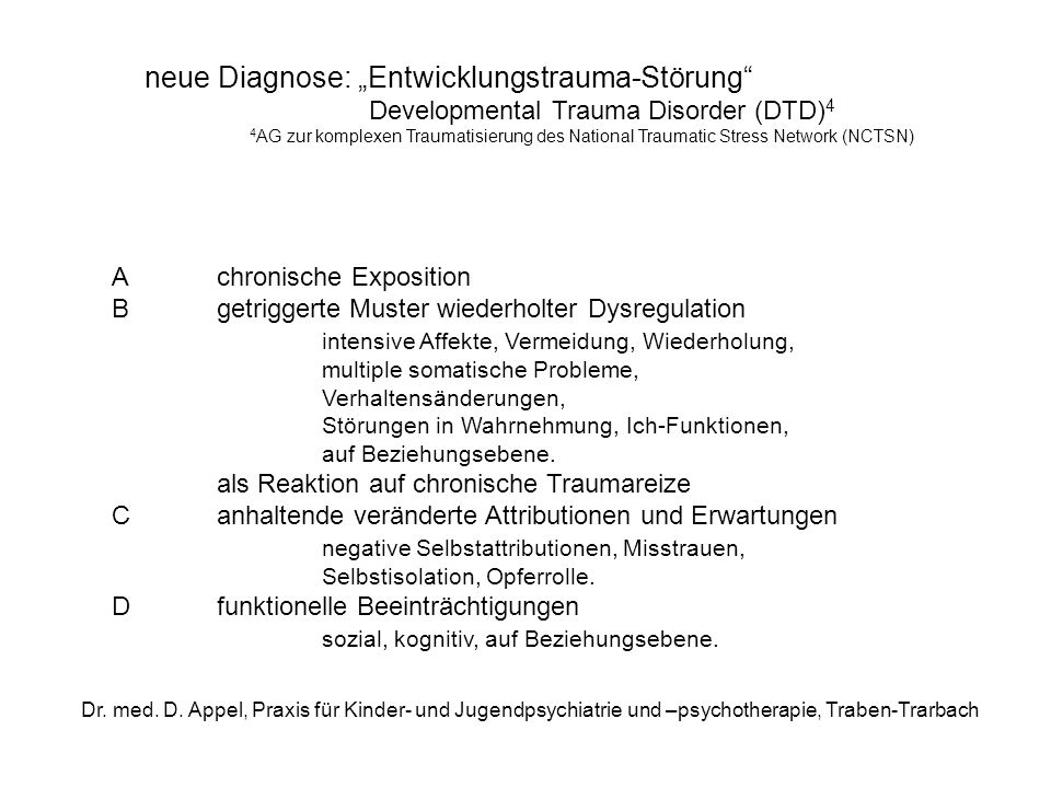 Dr. med. D. Appel, Praxis für Kinder- und Jugendpsychiatrie und –psychotherapie, Traben-Trarbach neue Diagnose: Entwicklungstrauma-Störung Development