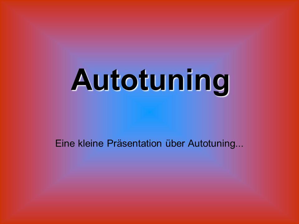 Autotuning Eine kleine Präsentation über Autotuning...