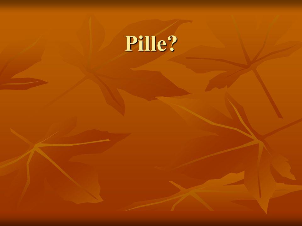 Pille?