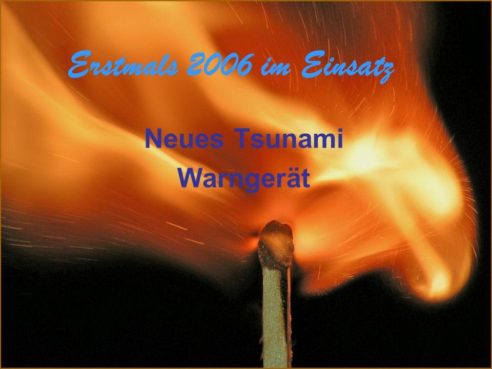 Erstmals 2006 im Einsatz Neues Tsunami Warngerät