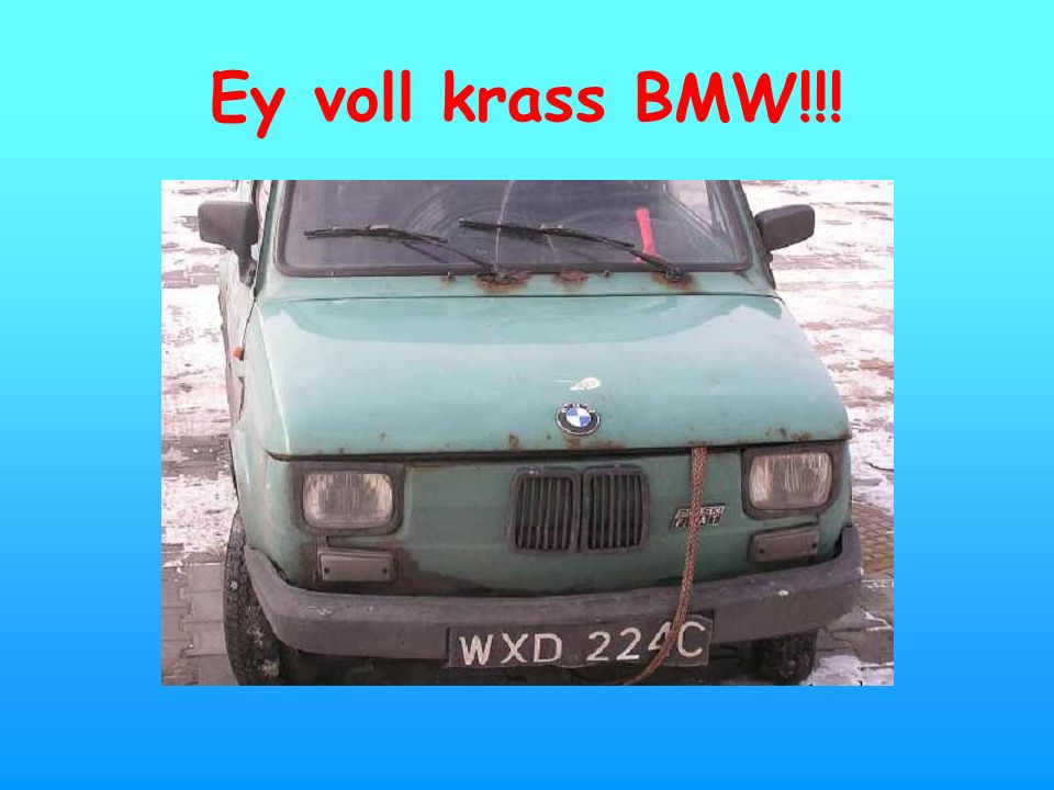 Ey voll krass BMW!!!