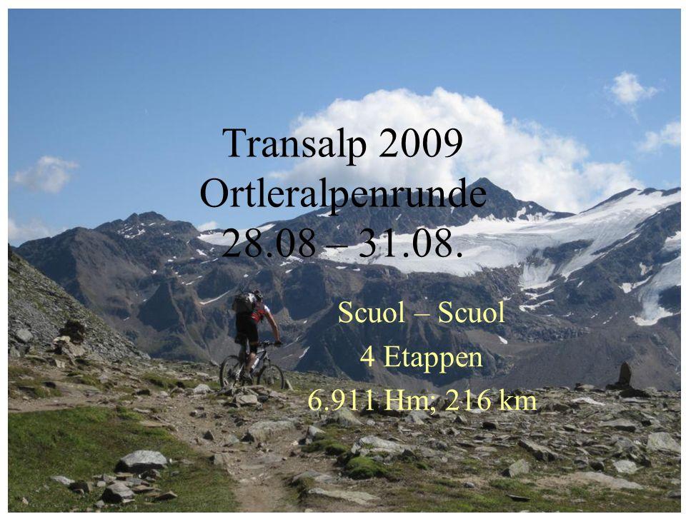 Transalp 2009 Ortleralpenrunde 28.08 – 31.08. Scuol – Scuol 4 Etappen 6.911 Hm; 216 km