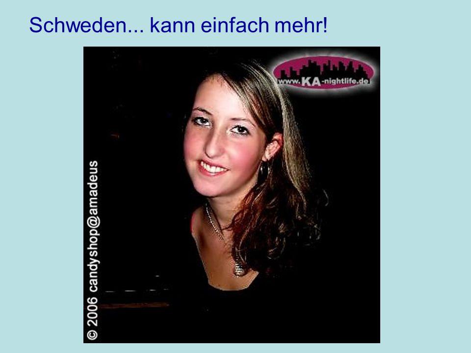 Schweden... kann einfach mehr!