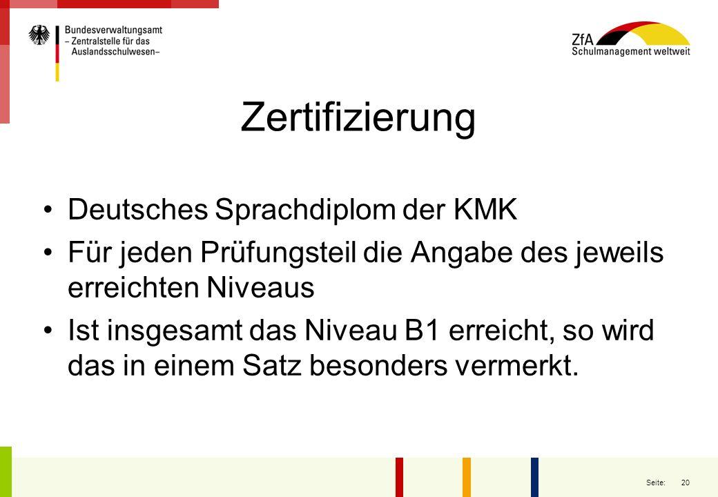 20 Seite: Zertifizierung Deutsches Sprachdiplom der KMK Für jeden Prüfungsteil die Angabe des jeweils erreichten Niveaus Ist insgesamt das Niveau B1 e
