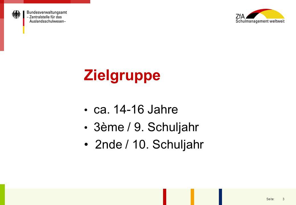 3 Seite: Zielgruppe ca. 14-16 Jahre 3ème / 9. Schuljahr 2nde / 10. Schuljahr