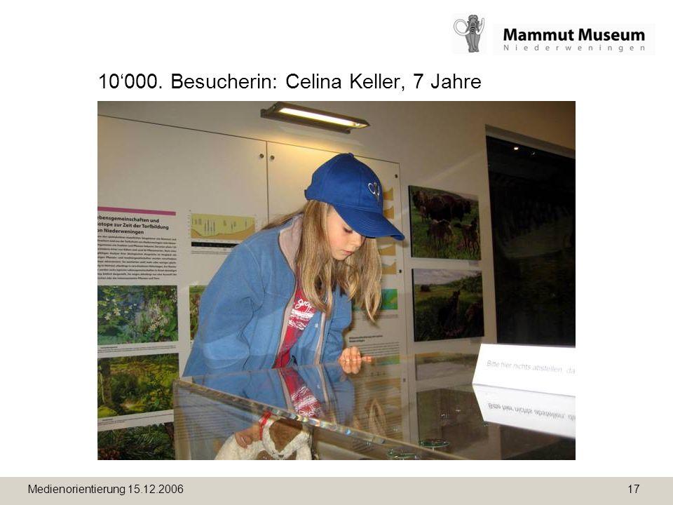 Medienorientierung 15.12.2006 17 10000. Besucherin: Celina Keller, 7 Jahre
