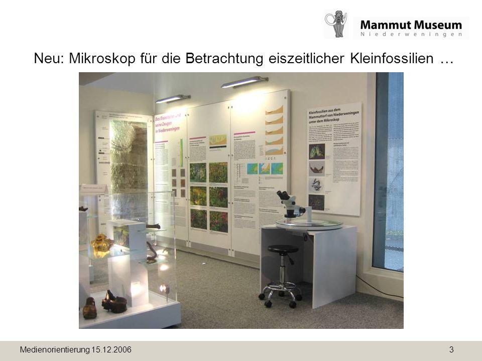 Medienorientierung 15.12.2006 3 Neu: Mikroskop für die Betrachtung eiszeitlicher Kleinfossilien …