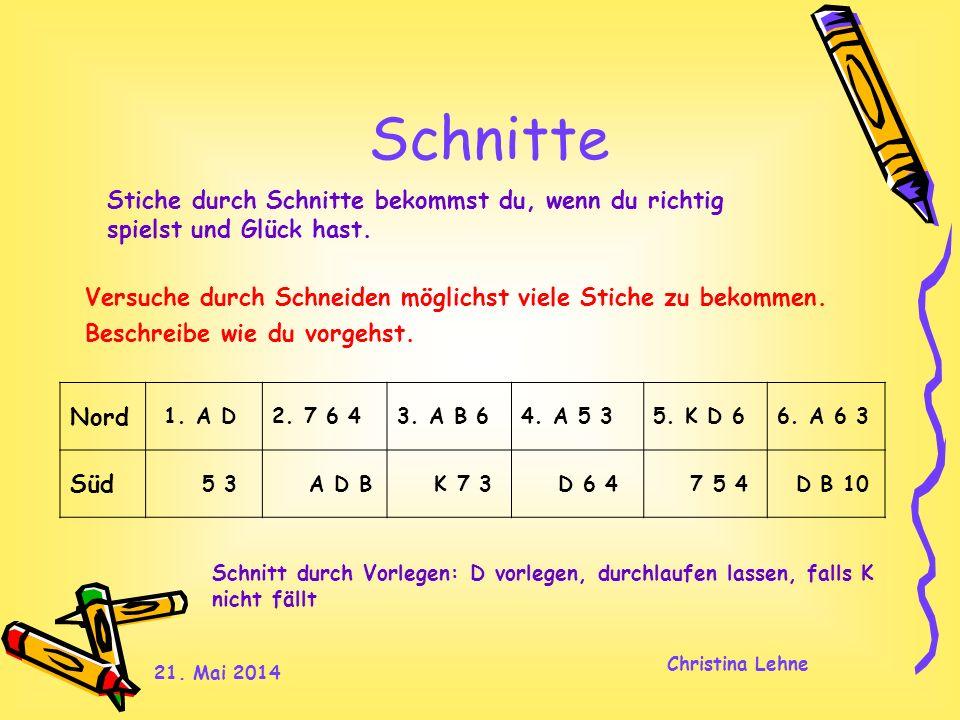 21. Mai 2014 Christina Lehne Schnitte Versuche durch Schneiden möglichst viele Stiche zu bekommen. Beschreibe wie du vorgehst. Stiche durch Schnitte b