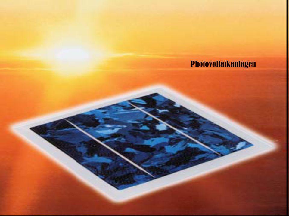 photovoltaische Prozess Wechselwirkung zwischen Licht und Materie Strahlungsquanten (Photonen) rufen in bestimmten Materialien einen Spannungsimpuls und in weiterer Folge einen Stromfluss hervor.