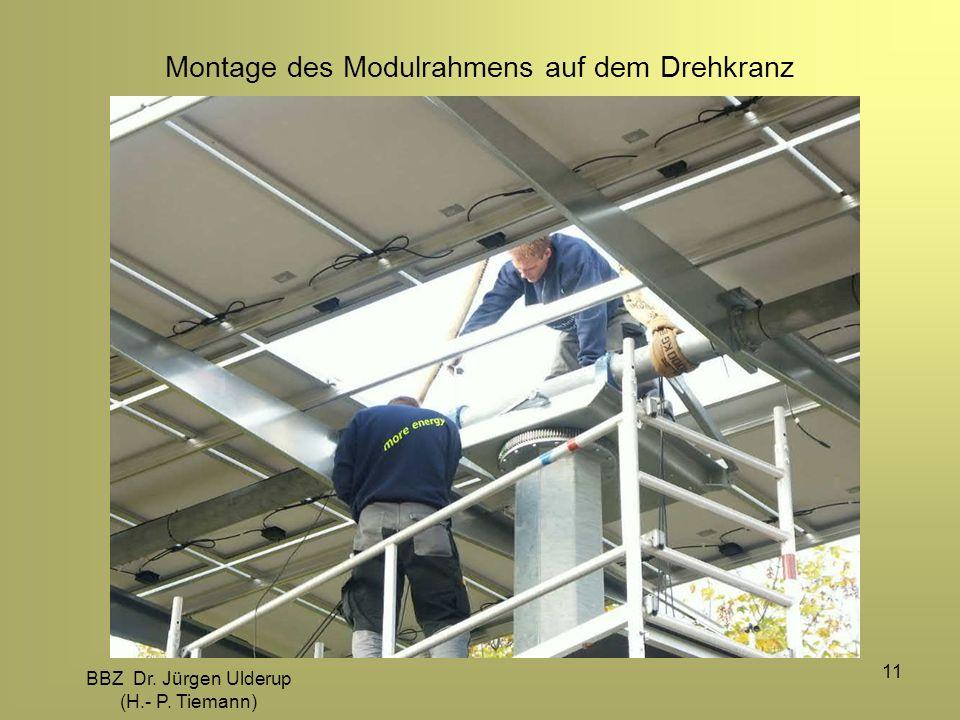 BBZ Dr. Jürgen Ulderup (H.- P. Tiemann) 11 Montage des Modulrahmens auf dem Drehkranz